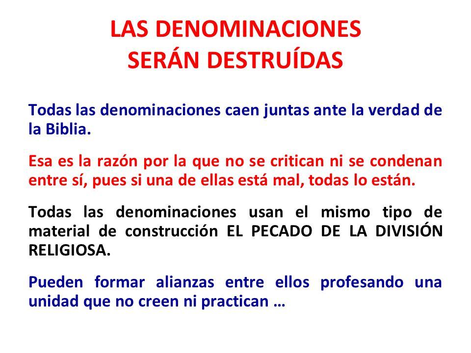LAS DENOMINACIONES SERÁN DESTRUÍDAS