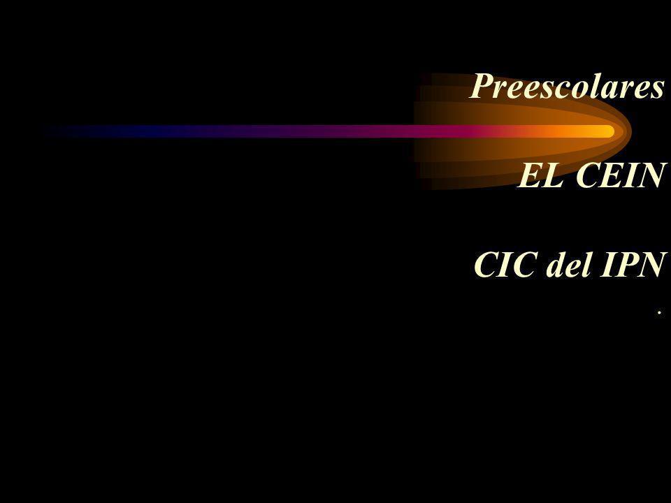 Preescolares EL CEIN CIC del IPN .