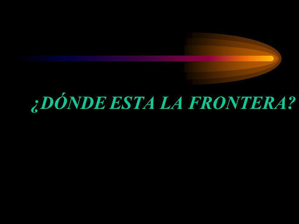 ¿DÓNDE ESTA LA FRONTERA