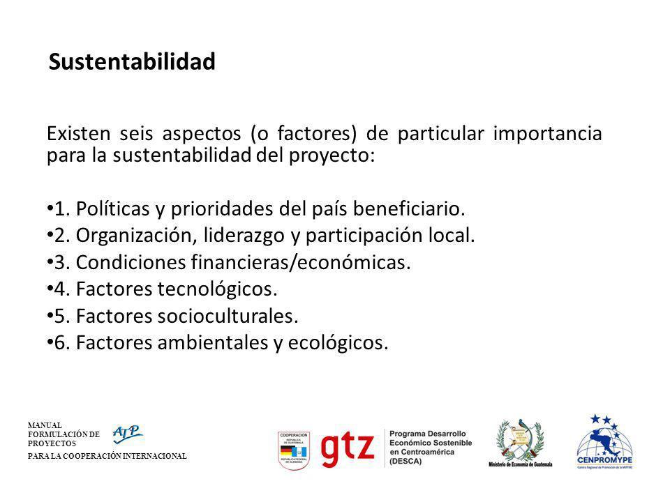 Sustentabilidad Existen seis aspectos (o factores) de particular importancia para la sustentabilidad del proyecto: