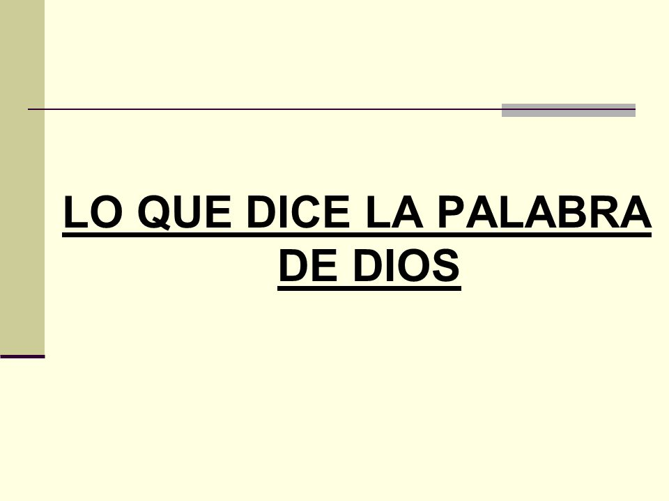 LO QUE DICE LA PALABRA DE DIOS