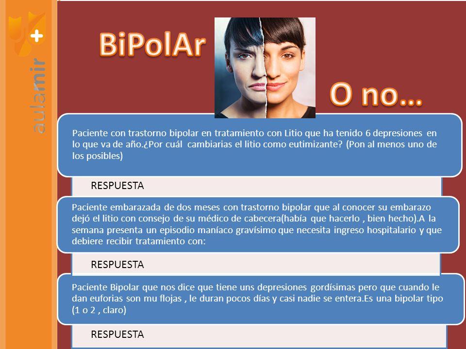 BiPolAr O no… RESPUESTA RESPUESTA RESPUESTA