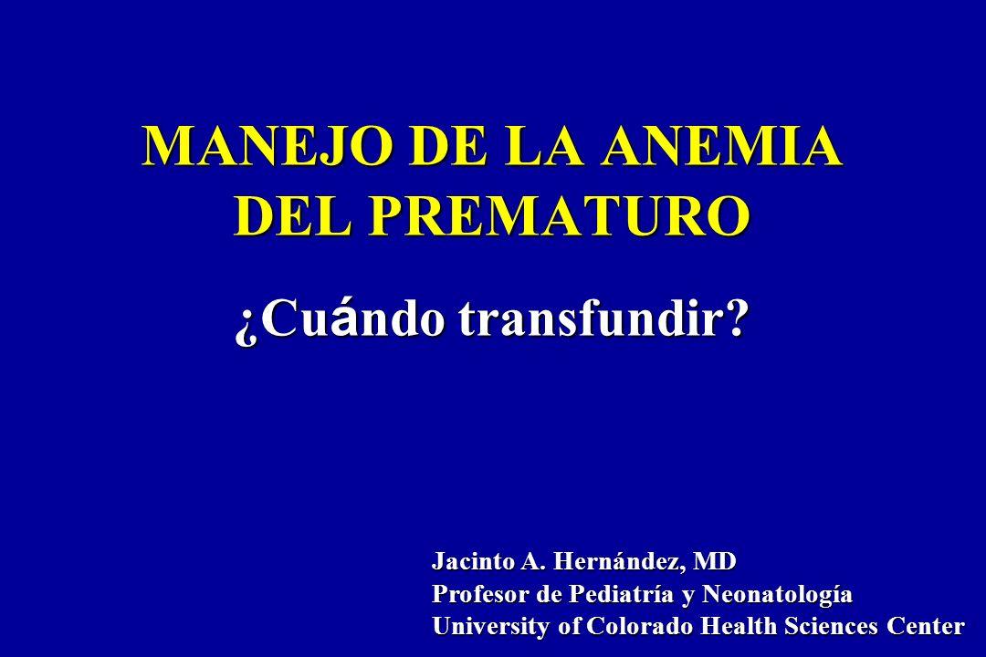 MANEJO DE LA ANEMIA DEL PREMATURO ¿Cuándo transfundir
