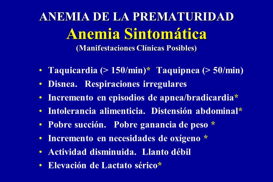 ANEMIA DE LA PREMATURIDAD Anemia Sintomática (Manifestaciones Clínicas Posibles)