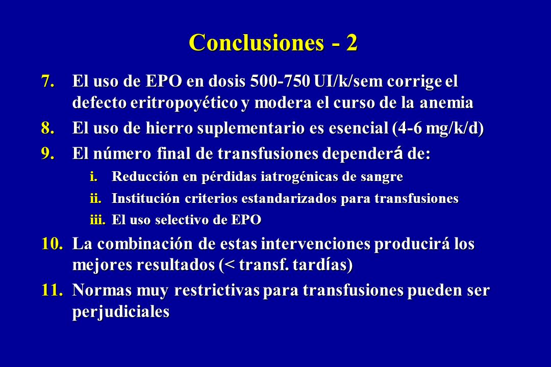 Conclusiones - 2El uso de EPO en dosis 500-750 UI/k/sem corrige el defecto eritropoyético y modera el curso de la anemia.