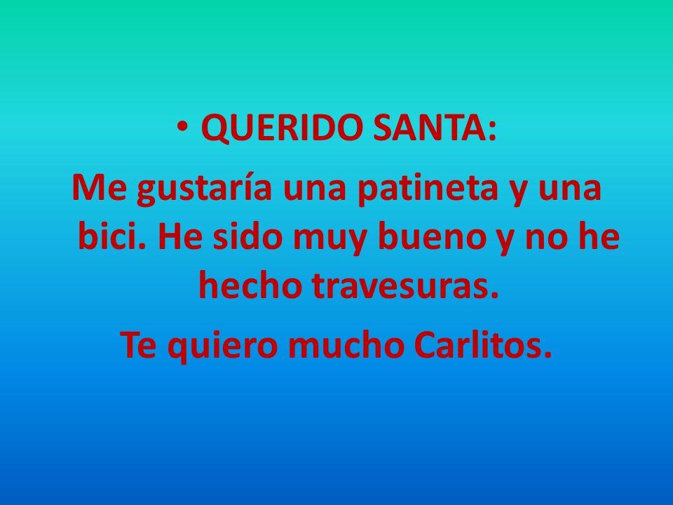 Te quiero mucho Carlitos.