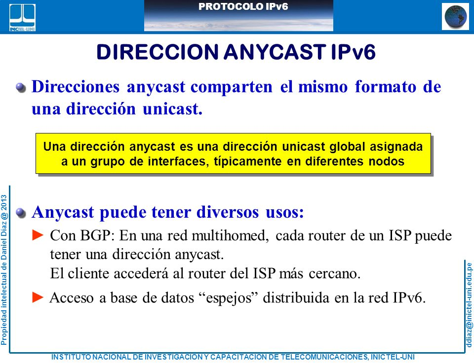 DIRECCION ANYCAST IPv6Direcciones anycast comparten el mismo formato de. una dirección unicast.