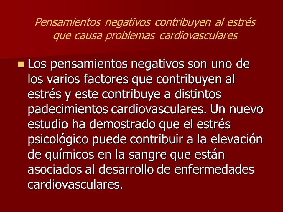 Pensamientos negativos contribuyen al estrés que causa problemas cardiovasculares