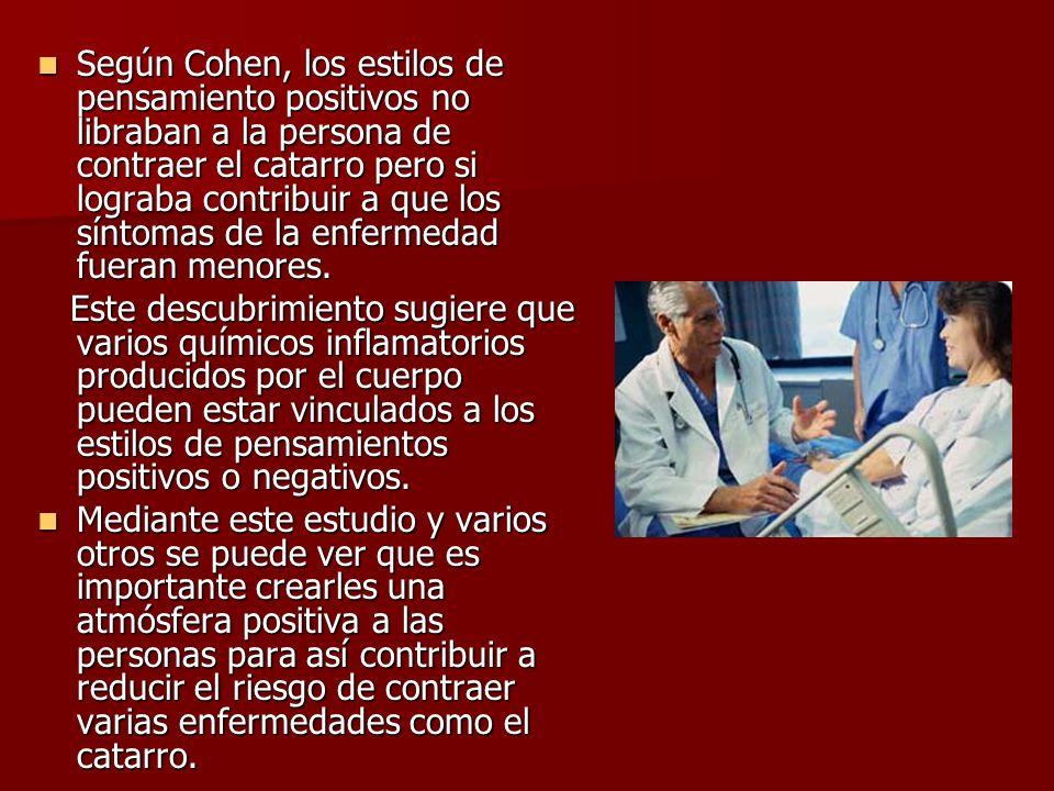 Según Cohen, los estilos de pensamiento positivos no libraban a la persona de contraer el catarro pero si lograba contribuir a que los síntomas de la enfermedad fueran menores.