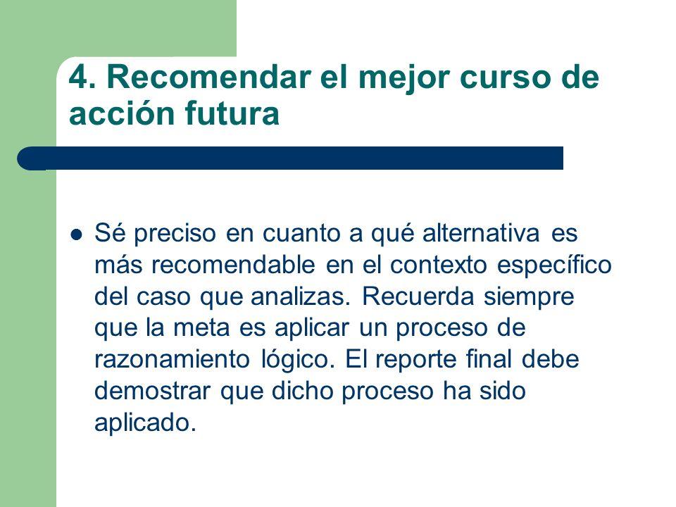 4. Recomendar el mejor curso de acción futura