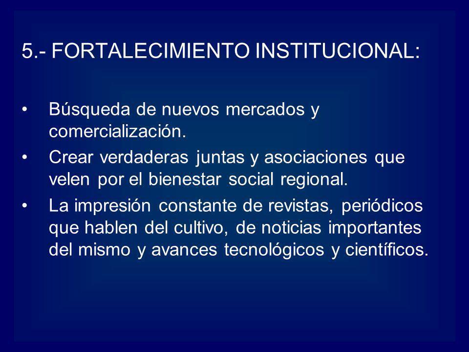 5.- FORTALECIMIENTO INSTITUCIONAL: