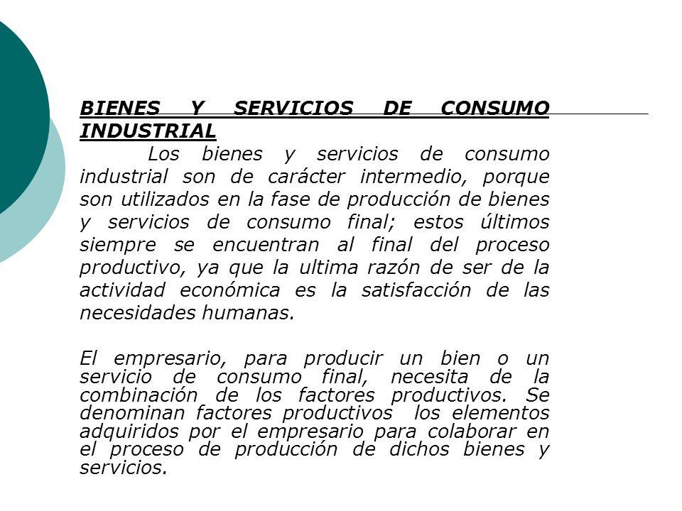 BIENES Y SERVICIOS DE CONSUMO INDUSTRIAL