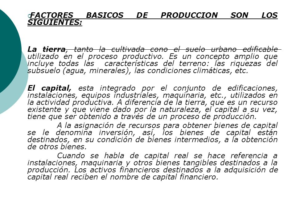 FACTORES BASICOS DE PRODUCCION SON LOS SIGUIENTES: