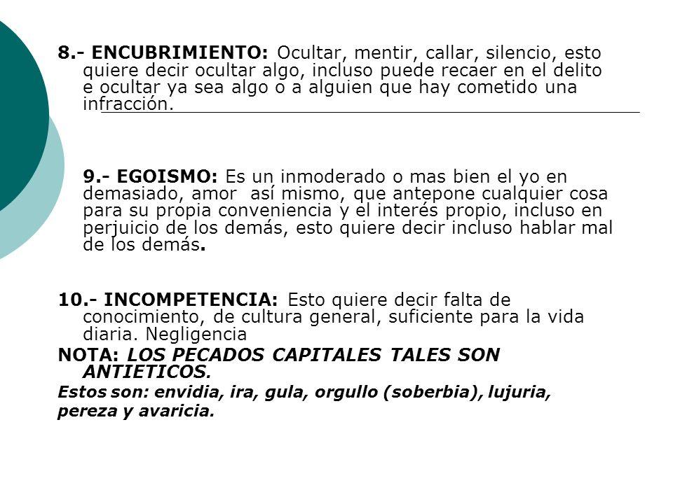 NOTA: LOS PECADOS CAPITALES TALES SON ANTIETICOS.