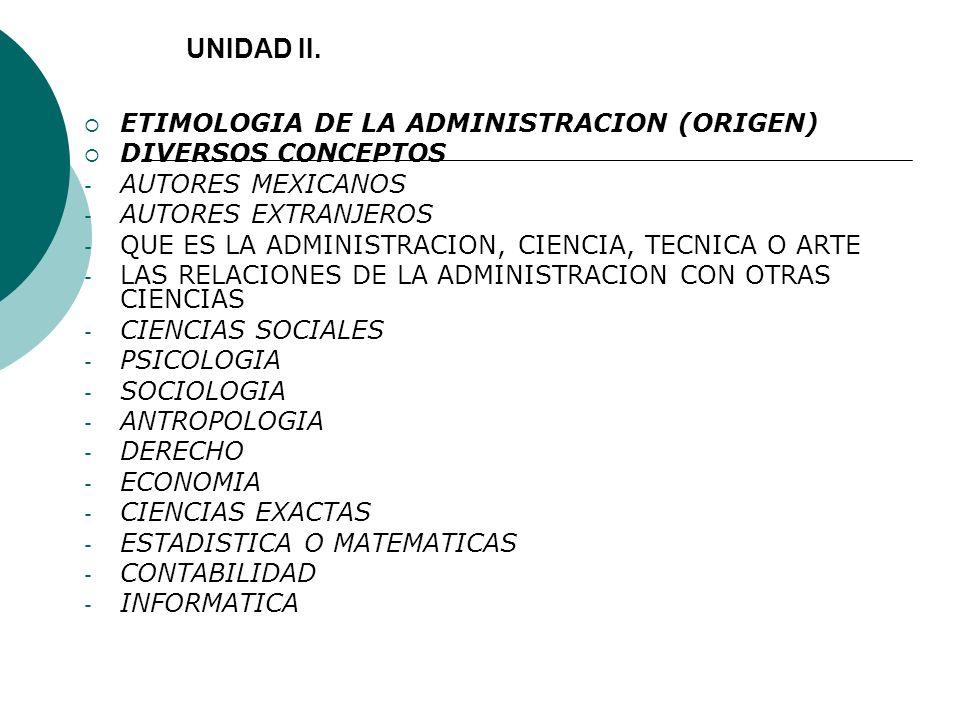 UNIDAD II. ETIMOLOGIA DE LA ADMINISTRACION (ORIGEN) DIVERSOS CONCEPTOS