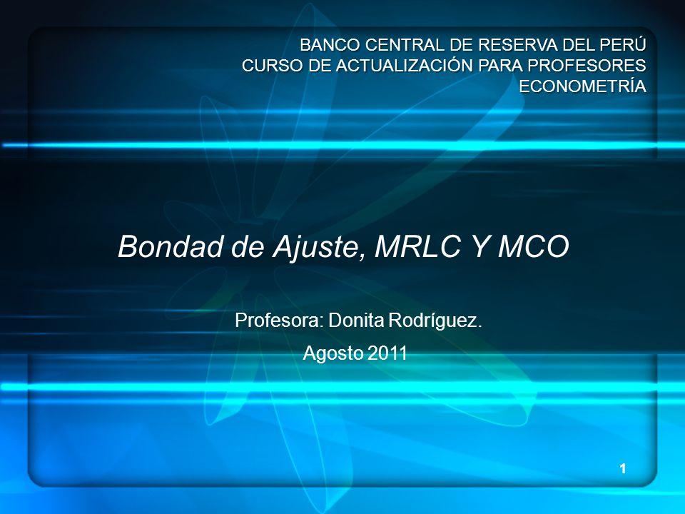 Bondad de Ajuste, MRLC Y MCO