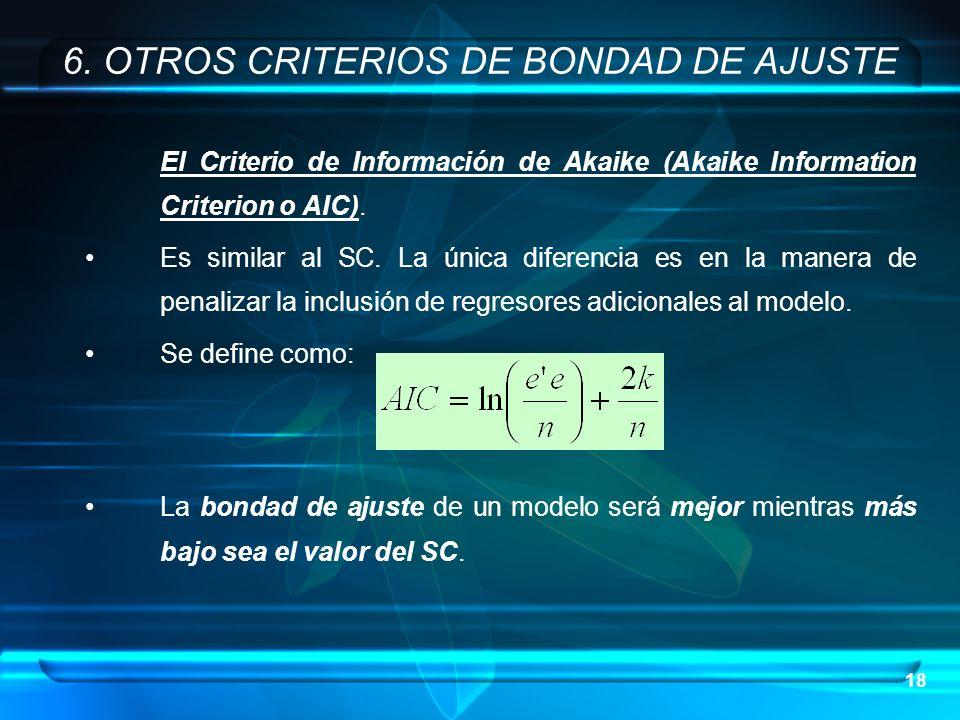 6. OTROS CRITERIOS DE BONDAD DE AJUSTE