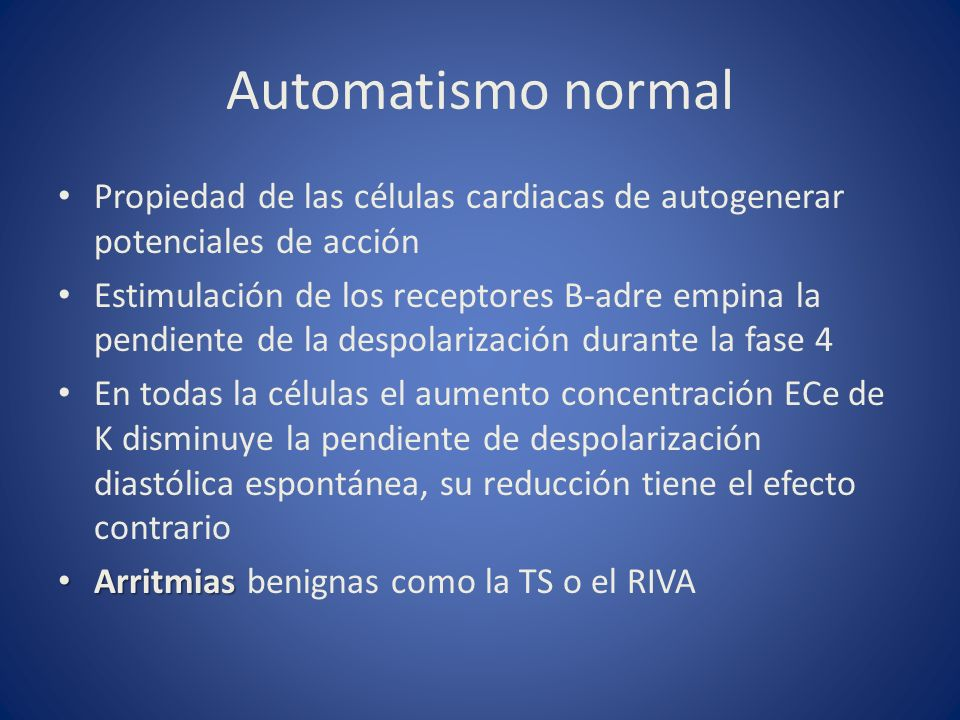 Automatismo normalPropiedad de las células cardiacas de autogenerar potenciales de acción.