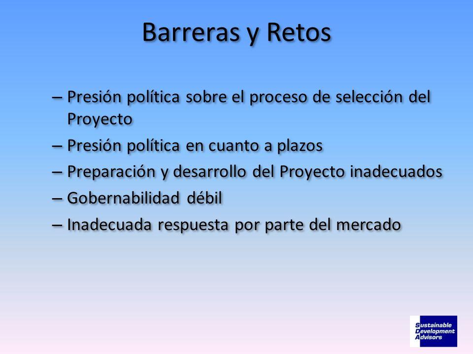 Barreras y Retos Presión política sobre el proceso de selección del Proyecto. Presión política en cuanto a plazos.