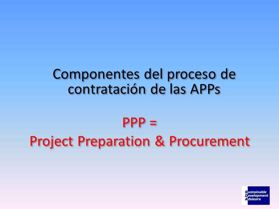 PPP = Project Preparation & Procurement