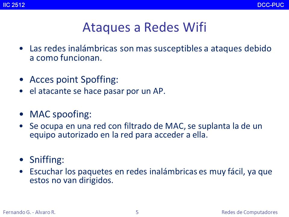Ataques a Redes Wifi Acces point Spoffing: MAC spoofing: Sniffing:
