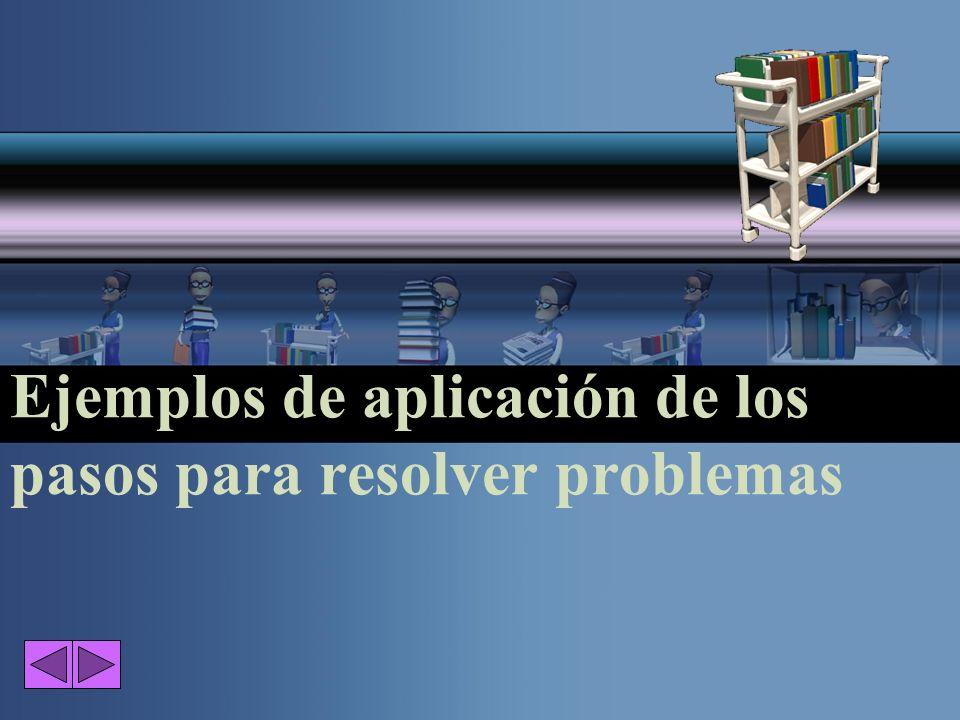 Ejemplos de aplicación de los pasos para resolver problemas