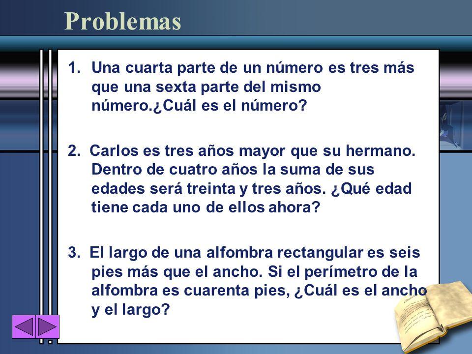 Problemas Una cuarta parte de un número es tres más que una sexta parte del mismo número.¿Cuál es el número