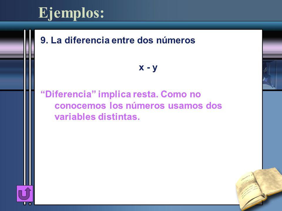 Ejemplos: 9. La diferencia entre dos números x - y