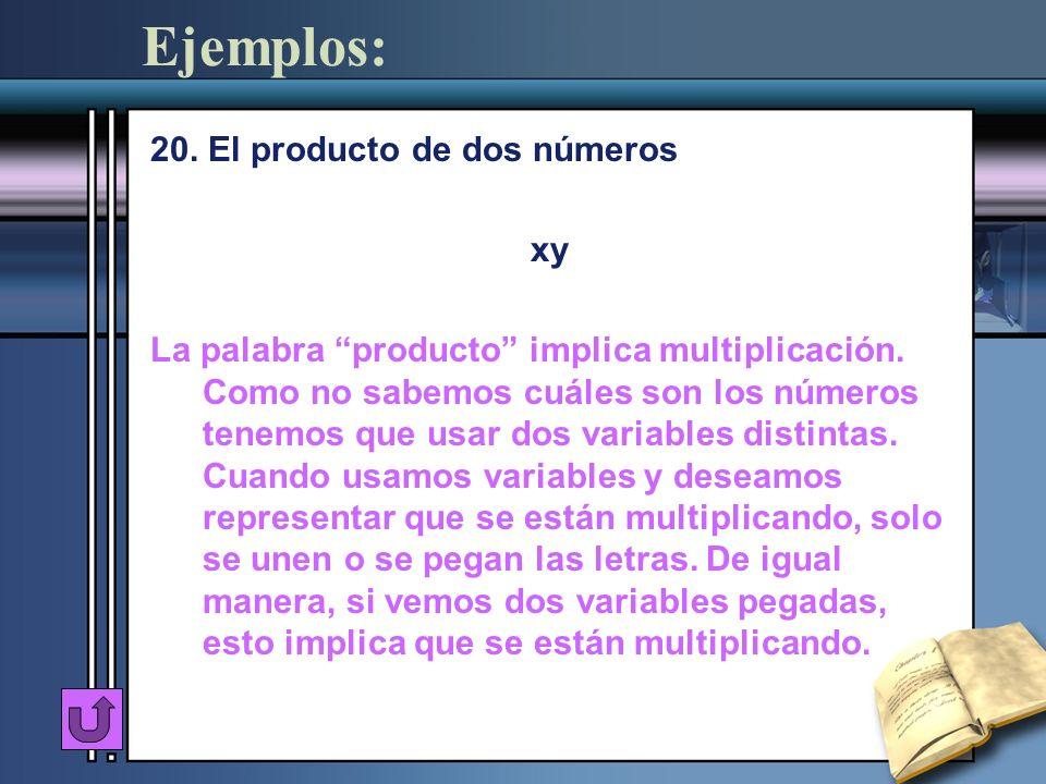 Ejemplos: 20. El producto de dos números xy
