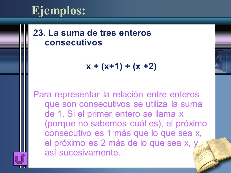 Ejemplos: 23. La suma de tres enteros consecutivos x + (x+1) + (x +2)