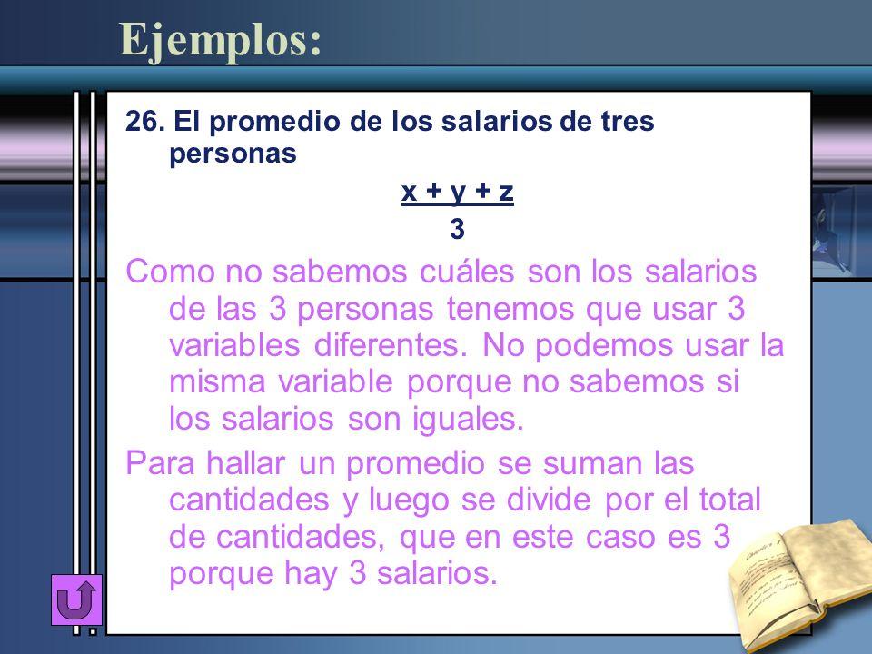 Ejemplos: 26. El promedio de los salarios de tres personas. x + y + z. 3.