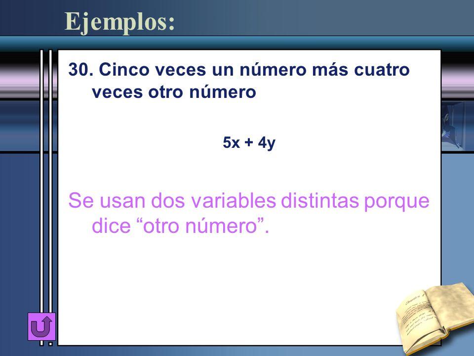 Ejemplos: Se usan dos variables distintas porque dice otro número .