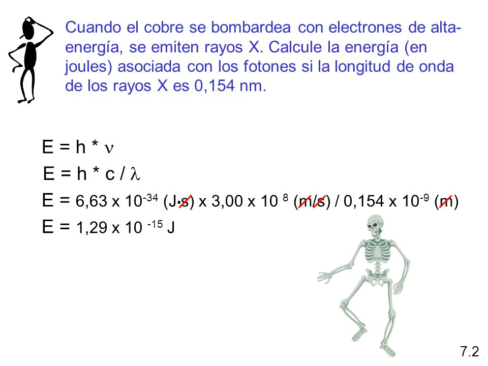E = 6,63 x 10-34 (J•s) x 3,00 x 10 8 (m/s) / 0,154 x 10-9 (m)