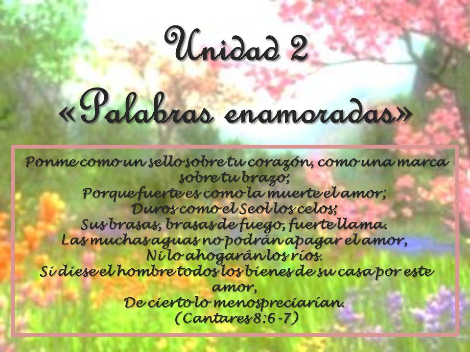 Unidad 2 «Palabras enamoradas»