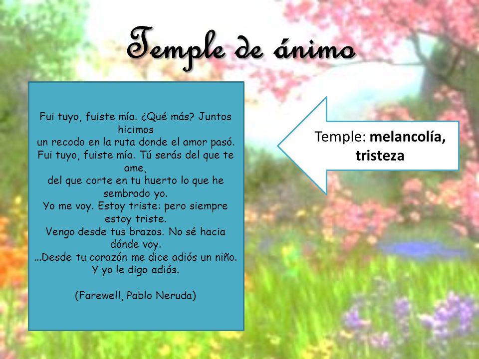 Temple de ánimo Temple: melancolía, tristeza