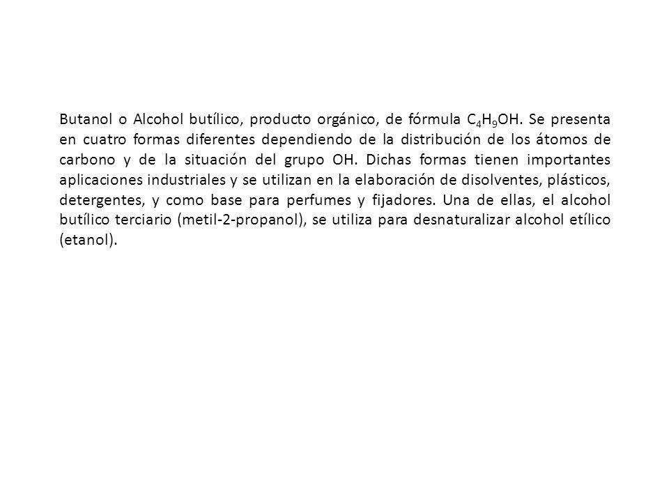Butanol o Alcohol butílico, producto orgánico, de fórmula C4H9OH