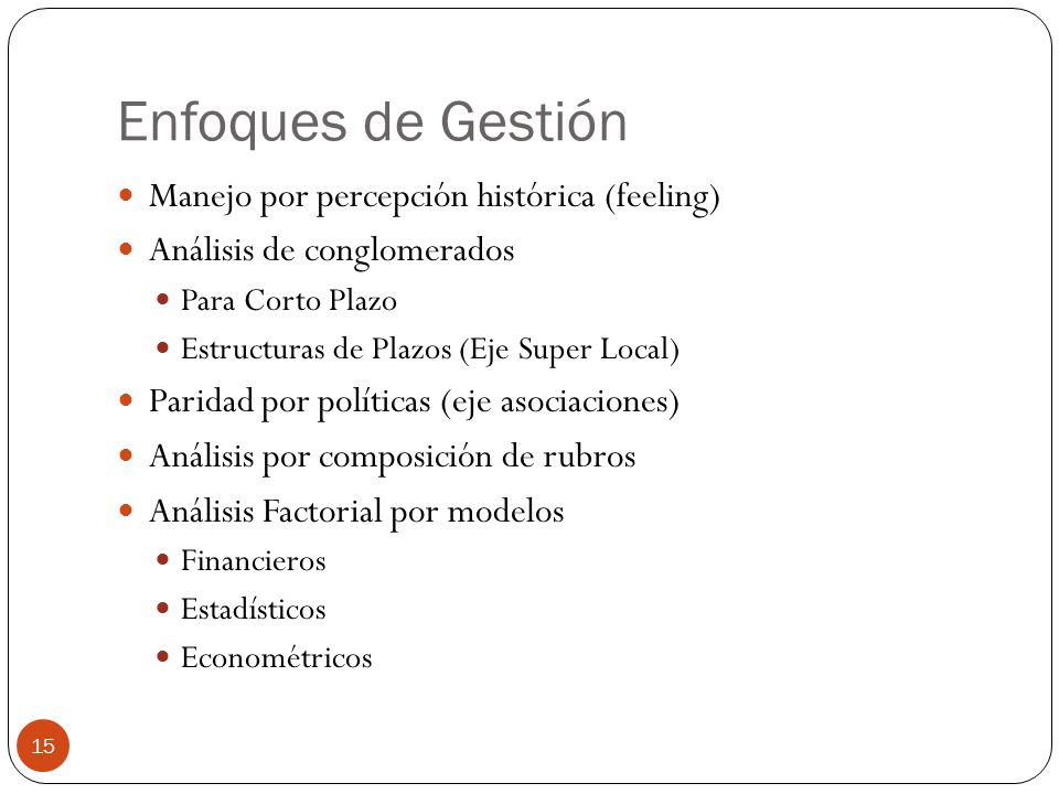 Enfoques de Gestión Manejo por percepción histórica (feeling)