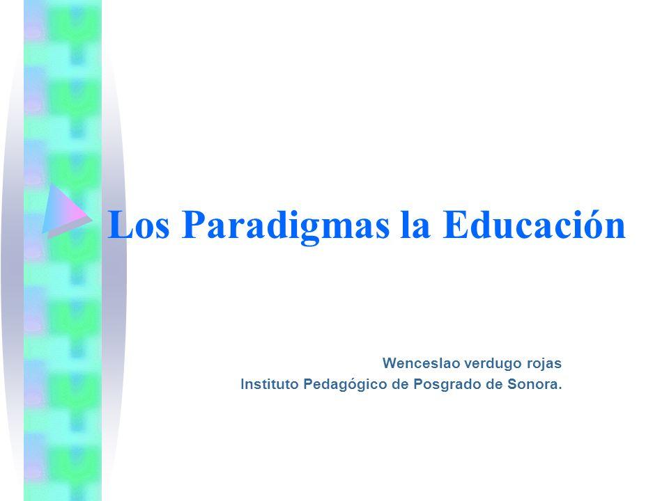 Los Paradigmas la Educación