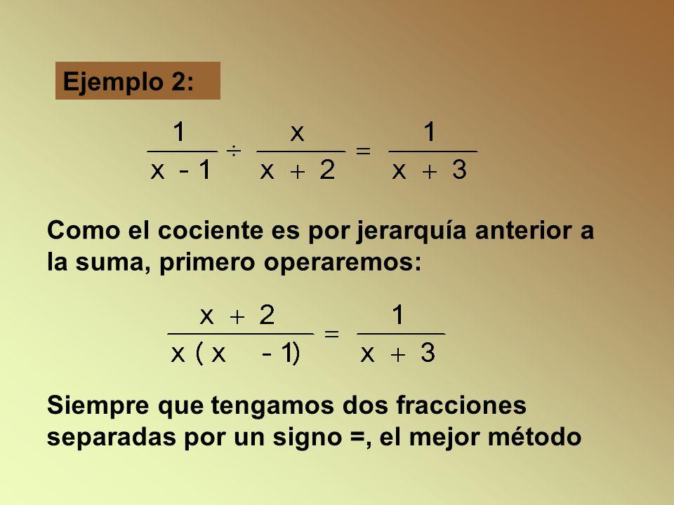 Ejemplo 2: Como el cociente es por jerarquía anterior a la suma, primero operaremos: