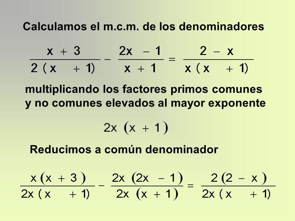 Calculamos el m.c.m. de los denominadores