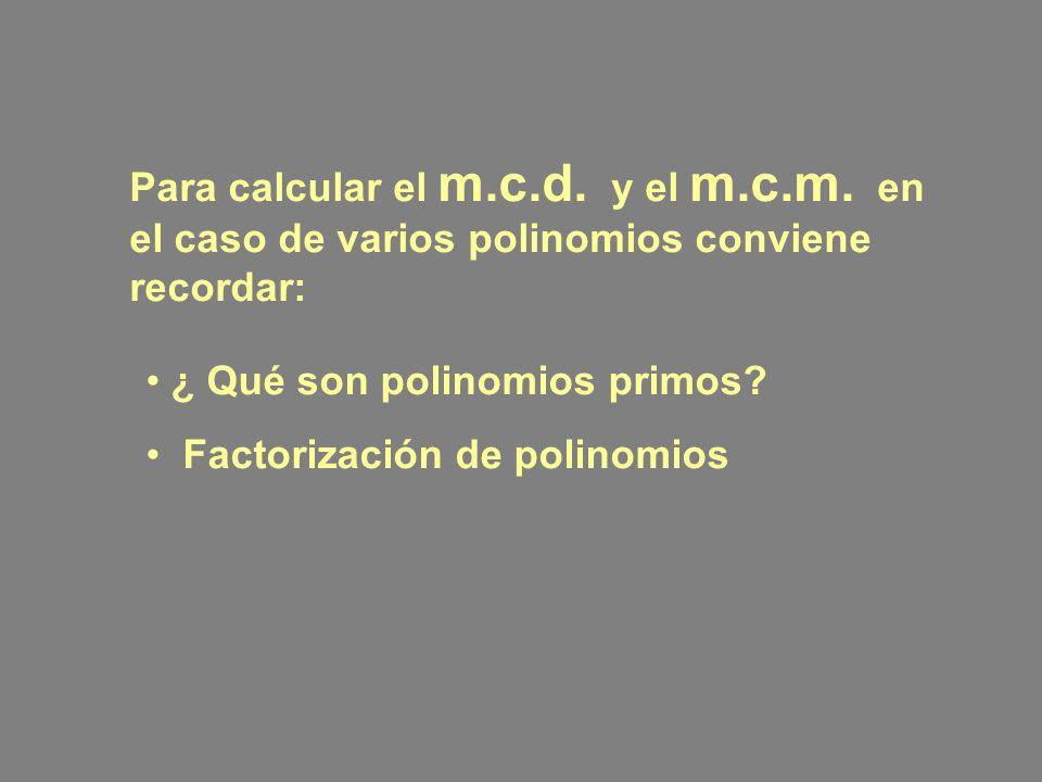 Para calcular el m. c. d. y el m. c. m