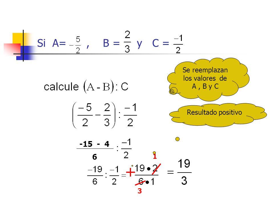 Se reemplazan los valores de A , B y C