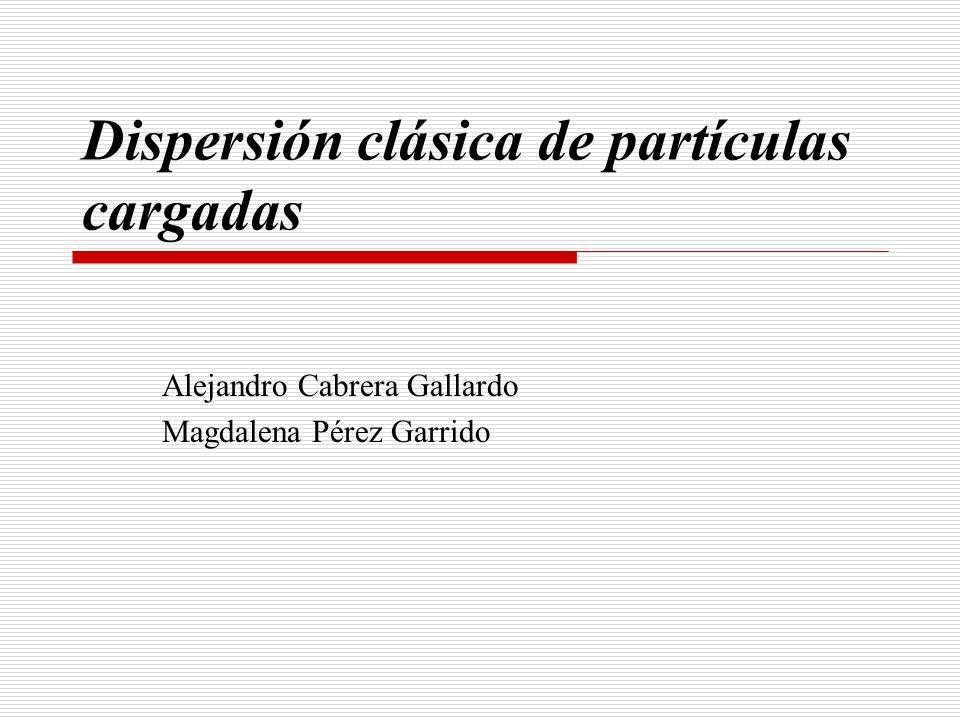 Dispersión clásica de partículas cargadas