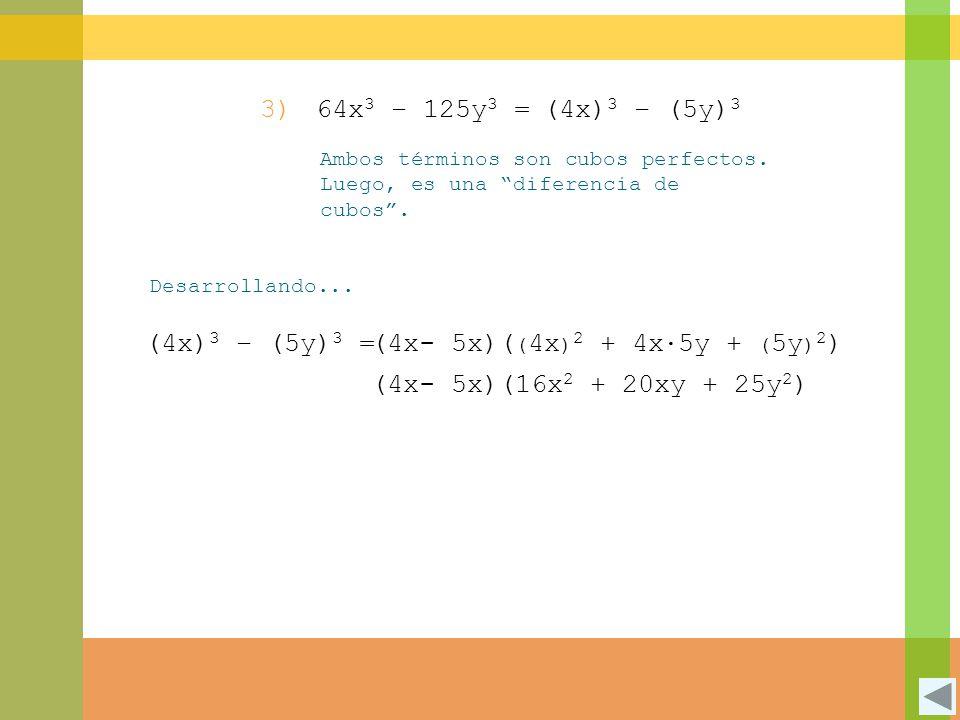 3) 64x3 – 125y3 = (4x)3 – (5y)3 (4x)3 – (5y)3 =