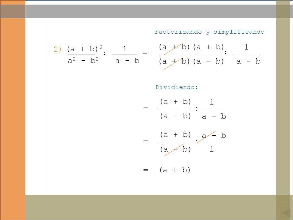 (a + b)(a – b) (a + b)(a + b) 1 a - b 2) (a + b)2 a2 - b2 1 a - b =