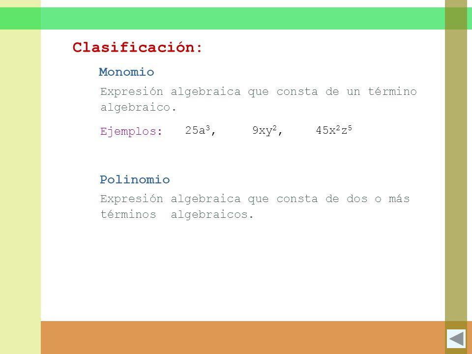 Expresión algebraica que consta de un término algebraico.