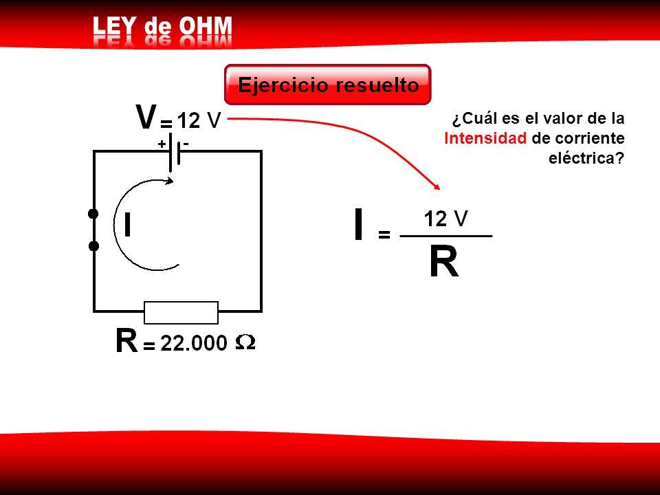 ¿Cuál es el valor de la Intensidad de corriente eléctrica