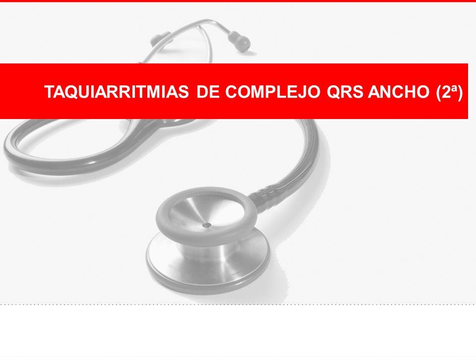 TAQUIARRITMIAS DE COMPLEJO QRS ANCHO (2ª)