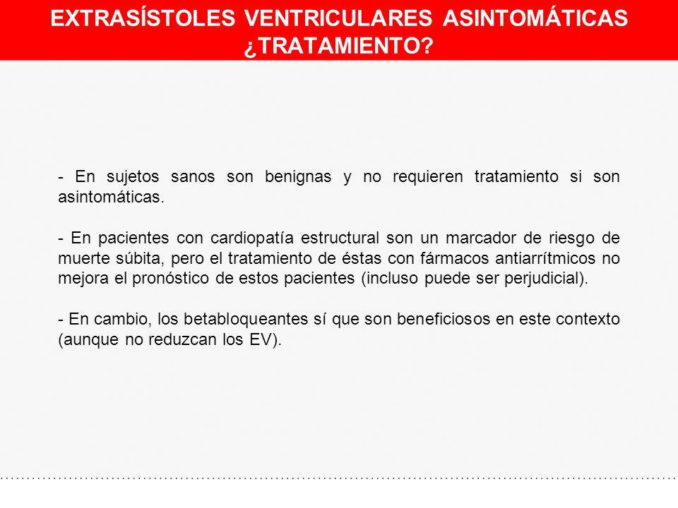 EXTRASÍSTOLES VENTRICULARES ASINTOMÁTICAS ¿TRATAMIENTO