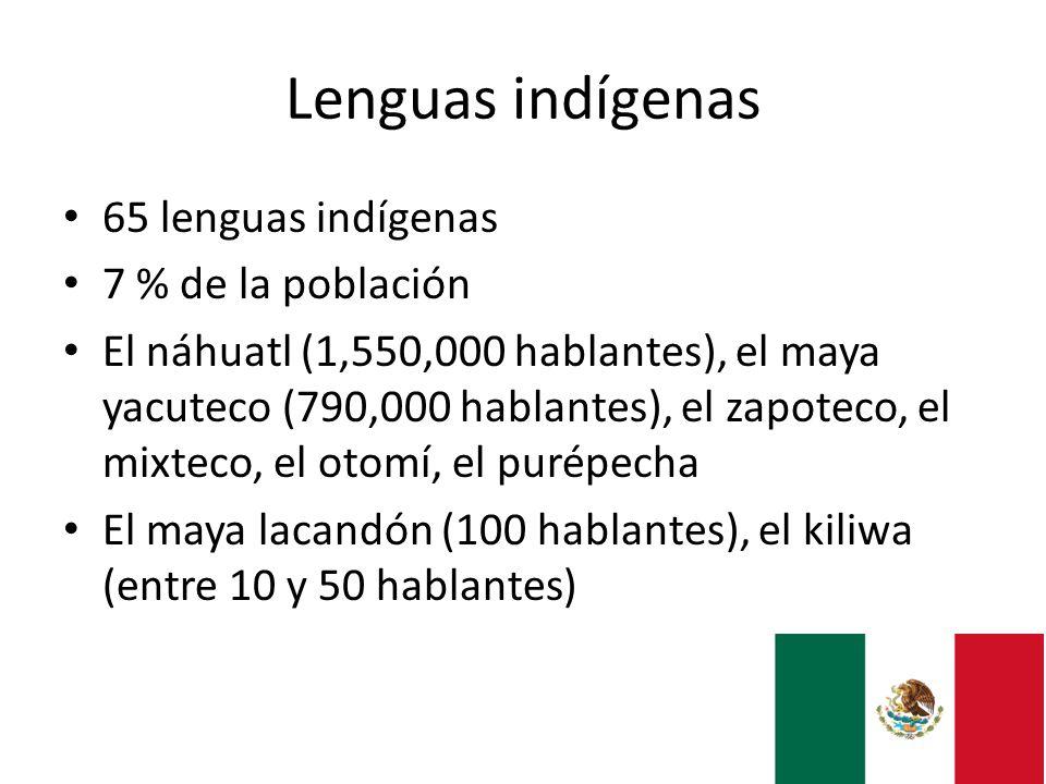 Lenguas indígenas 65 lenguas indígenas 7 % de la población